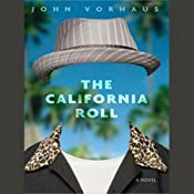 The California Roll: A Novel | [John Vorhaus]