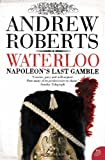 Waterloo: Napoleon's Last Gamble (000719076X) by Roberts, Andrew