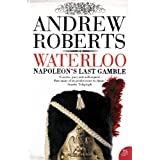 Waterloo: Napoleon's Last Gamble (Making History)by Andrew Roberts