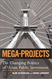 img - for Mega-Projects: The Changing Politics of Urban Public Investment book / textbook / text book