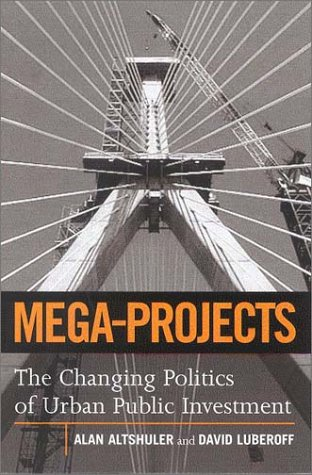 Mega-Projects: The Changing Politics of Urban Public...