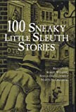 100 Sneaky Little Sleuth Stories (0760701431) by Robert. Weinberg
