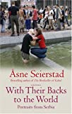 With Their Backs To The World - Portraits From Serbia (1844082148) by Seierstad, Asne