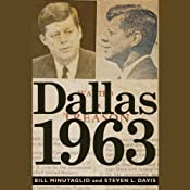 Dallas 1963: Patriots, Traitors, and the Assassination of JFK | [Bill Minutaglio, Steven L. Davis]
