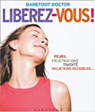 Librez-vous ! : Le meilleur antidote au stress,  la dpression et  tous les sentiments ngatifs qui vous gchent la vie