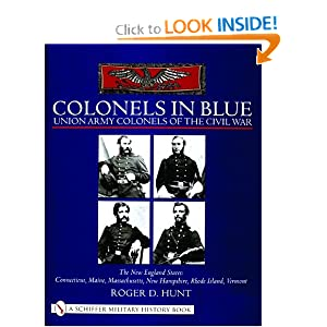 Colonels in Blue Union Army Colonels of the Civil War: The New England States: Connecticut, Maine,... by