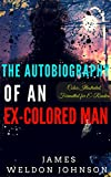 Image of The Autobiography of an Ex-Colored Man: Color Illustrated, Formatted for E-Readers (Unabridged Version)