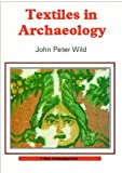 Textiles in Archaeology (Shire Archaeology)