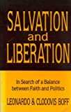 img - for Salvation and Liberation: In Search of a Balance Between Faith and Politics book / textbook / text book