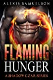 Romance: Flaming Hunger (Shadow Czar Series) Shapeshifter Romance, Paranormal Romance, Gothic (romance suspense, romance mystery romance best sellers in ... books for adults, hot romance book Book 1)