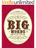 The Big Book of Words You Should Know: Over 3,000 Words Every Person Should be Able to Use (And a few that you probably shouldn't)