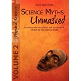 Science Myths Unmasked: Exposing Misconceptions and Counterfeits Forged by Bad Science Books (Vol. 2: Physical Science) price comparison at Flipkart, Amazon, Crossword, Uread, Bookadda, Landmark, Homeshop18