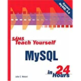 Sams Teach Yourself MySQL in 24 Hoursby Julie Meloni
