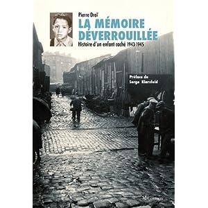 La m�moire d�verouill�e. Histoire d�un enfant cach� (943)1945)