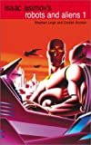Robots and Aliens, Vol. 1 (Isaac Asimov's Robot City: Robots and Aliens, Bks. 1-2) (0743434749) by Leigh, Stephen