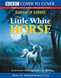 The Little White Horse (Cover to Cover)