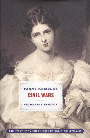Fanny Kemble's Civil Wars, CATHERINE CLINTON