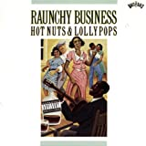 Raunchy Business: Hot Nuts & Lollypops