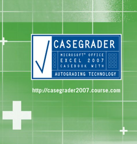 CaseGrader: Microsoft Office Excel 2007 Casebook with...