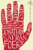 img - for Extremely Loud and Incredibly Close [Hardcover] [2005] (Author) Jonathan Safran Foer book / textbook / text book