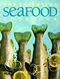 The Essential Seafood Cookbook (The Essential Series of Cookbook) (1552850463) by Whitecap Books