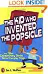 The Kid Who Invented the Popsicle: An...