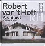 Robert Van 't Hoff: Architect of a Ne...
