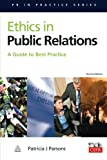 img - for Ethics in Public Relations: A Guide to Best Practice (PR in Practice) book / textbook / text book