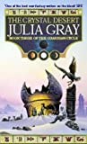 Julia Gray The Crystal Desert: The Guardian Cycle Book 3