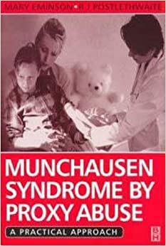an analysis of the munchausen by proxy syndrome a parent mental illness leading to child abuse Medical child abuse (previously known as munchausen-by-proxy) involves a complex dynamic of a parent fabricating a child's illness  syndrome (sids) and child abuse.