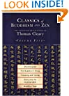 Classics of Buddhism and Zen, Volume 5: The Collected Translations of Thomas Cleary: Dhammapada, The Buddhist I Ching, Stopping and Seeing, Entry into the Inconceivable, Buddhist Yoga (Vol 5)
