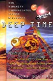 Deep Time: How Humanity Communicates Across Millennia (0380793466) by Benford, Gregory