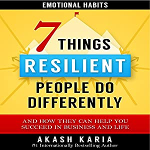 7 Things Emotionally Resilient People Do Differently Audiobook