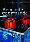 echange, troc Maurice Alexis, Bernard Guillon - Brocante gourmande : 60 recettes d'aujourd'hui présentées dans la vaisselle d'autrefois