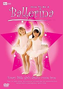 How To Be A Ballerina [DVD]