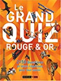 Le grand quiz Rouge & Or (French Edition)