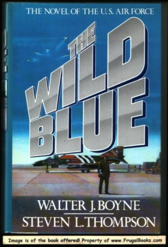 Image for The Wild Blue: The Novel of the U.S. Air Force