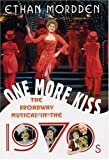 One More Kiss: The Broadway Musical in the 1970s (031223953X) by Mordden, Ethan