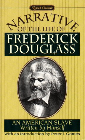 Narrative of the Life of Frederick Douglass : An American Slave, Douglass,Frederick/ Gomes,Peter J.