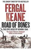 Road of Bones: The Epic Siege of Kohima 1944