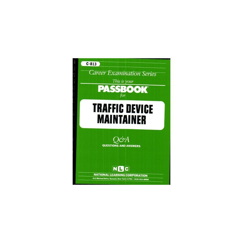 Traffic Device Maintainer(Passbooks) (Career Examination Series C 813)