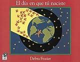 img - for El d a en que t  naciste book / textbook / text book