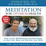 517KMCE538L. SL160  Meditation for Optimum Health: How to Use Mindfulness and Breathing to Heal