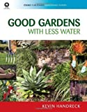 img - for Good Gardens with Less Water (CSIRO Publishing Gardening Guides) by Handreck, Kevin (2008) Paperback book / textbook / text book
