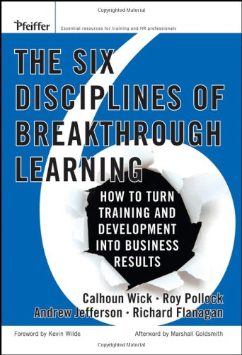 The Six Disciplines of Breakthrough Learning: How to Turn...