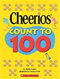 Cheerios Count To 100 (0439773598) by Justine Fontes