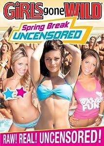 Girls Gone Wild: Spring Break Uncensored [Import]
