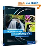 Naturfotografie. Die gro�e Fotoschule (Galileo Design)