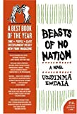 Beasts of No Nation: A Novel (P.S.) (0060798688) by Uzodinma Iweala