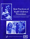 img - for Best Practices of Youth Violence Prevention: A Sourcebook for Community Action book / textbook / text book